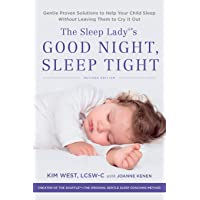 Sleep Lady's Good Night, Sleep Tight: Gentle Proven Solutions to Help Your Child Sleep Without Leaving Them to Cry It Out (Revised)