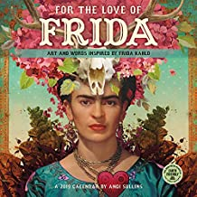 For the Love of Frida 2019 Wall Calendar: Art and Words Inspired by Frida Kahlo