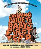 img - for Caveman's Guide to Baby's First Year: Early Fatherhood for the Modern Hunter-Gatherer book / textbook / text book