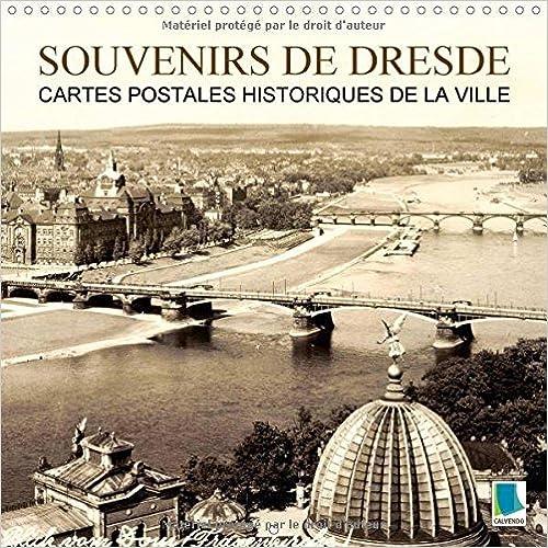 Lire en ligne Souvenirs de Dresde - cartes postales historiques de la ville : Dresde : tradition et histoire de la ville. Calendrier mural 2017 epub pdf