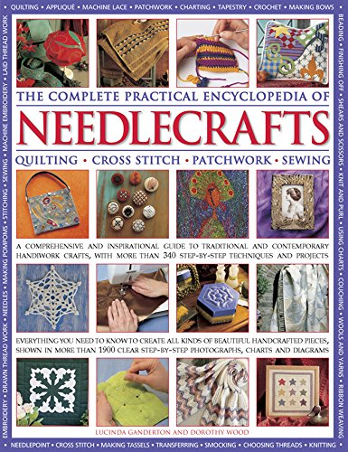 - The Complete Practical Encyclopedia of Needlecrafts: Quilting, Cross Stitch, Patchwork, Sewing