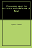 Discourses upon the existence and attributes of God