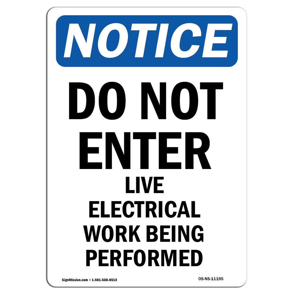OSHA Notice Sign - Do Not Enter Live Electrical Work | Choose from: Aluminum, Rigid Plastic or Vinyl Label Decal | Protect Your Business, Construction Site, Warehouse & Shop Area | Made in The USA