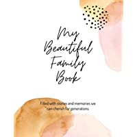 My Beautiful Family History Book: A keepsake fill-in journal to record memories, moments, and milestones, Watercolour