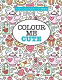 Gorgeous Colouring for Girls - Colour Me Cute (Gorgeous Colouring Books for Girls)