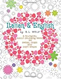 Italian & English - A Bilingual Adult Coloring Book on Swear, Curse and Dirty Words: Volume 8 (A Bilingual Swear, Curse and Dirty Words Series)