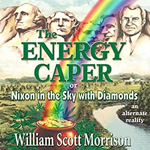 The Energy Caper, or Nixon in the Sky with Diamonds Audiobook
