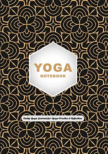 """Youga Notebook : Daily Yoga Journal for Yoga Practice & Reflection: Perfect Your Yoga with Over 100 Pages in this 7 x 10"""" Yoga Logbook (Yoga Notebooks)"""