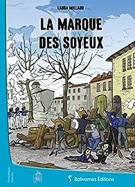 La Marque des Soyeux par Laura Millaud