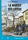 La Marque des Soyeux par Millaud