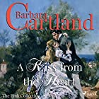 A Kiss from the Heart (The Pink Collection 48) | Livre audio Auteur(s) : Barbara Cartland Narrateur(s) : Anthony Wren