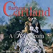A Kiss from the Heart (The Pink Collection 48) | Barbara Cartland
