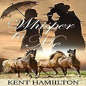 Whisper to Me: The Martin Ranch Saga, Book 2 | Kent HamiIlton