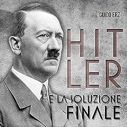 Hitler e la Soluzione Finale