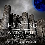 The Haunting of Woodchester Mansion | Riley Amitrani
