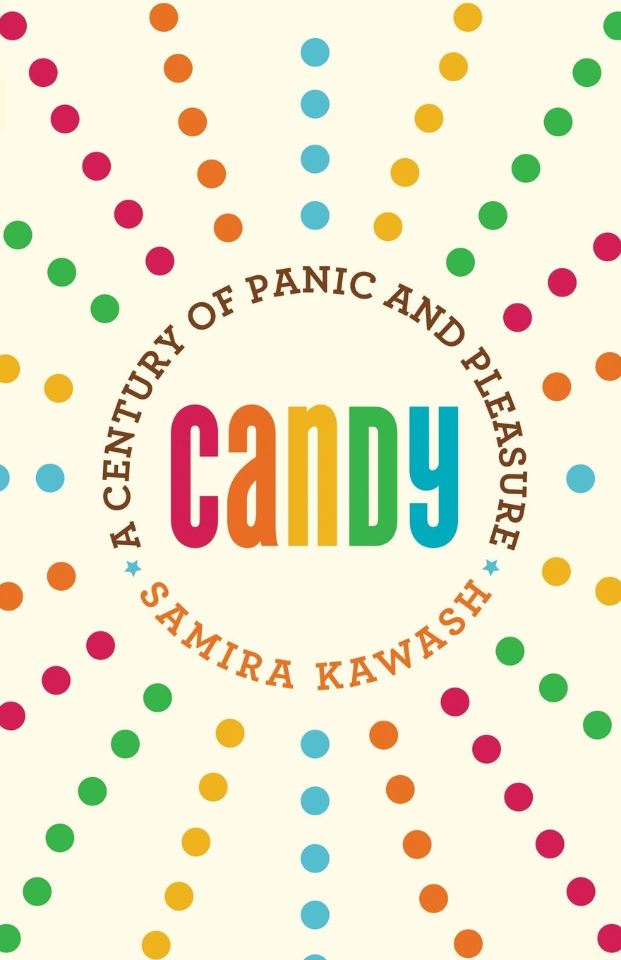 Read Online Candy: A Century of Panic and Pleasure ebook