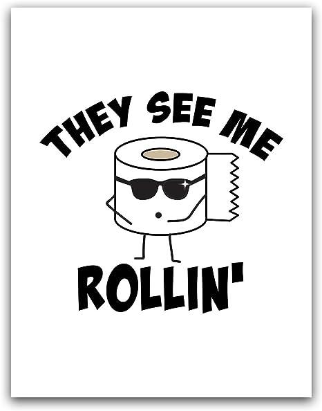They See Me Rollin/' BathroomToilet Print bathroom wall decor,bathroom wall art,funny bathroom art