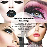 img - for Eyelash Extension Training: Master The Eyelash Extension Technique And Perfect Your Skill book / textbook / text book