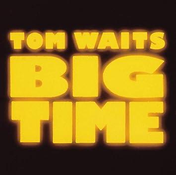 Amazon | BIG TIME | WAITS, TOM | 輸入盤 | 音楽