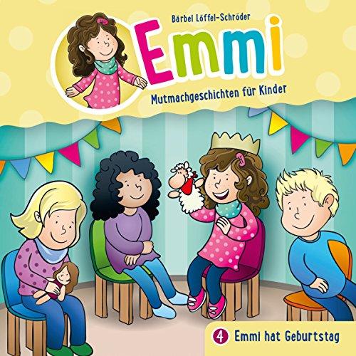 Emmi hat Geburtstag: Emmi - Mutmachgeschichten für Kinder 4