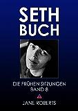 SETH-BUCH - DIE FRÜHEN SITZUNGEN, Band 8 (Seth Buch Die Frühen Sitzungen)