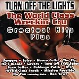 World Class Wreckin' Cru - Turn Off the Lights: Greatest Hits Plus