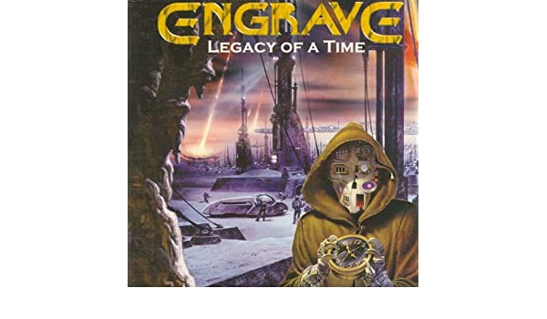 Engrave legacy of time