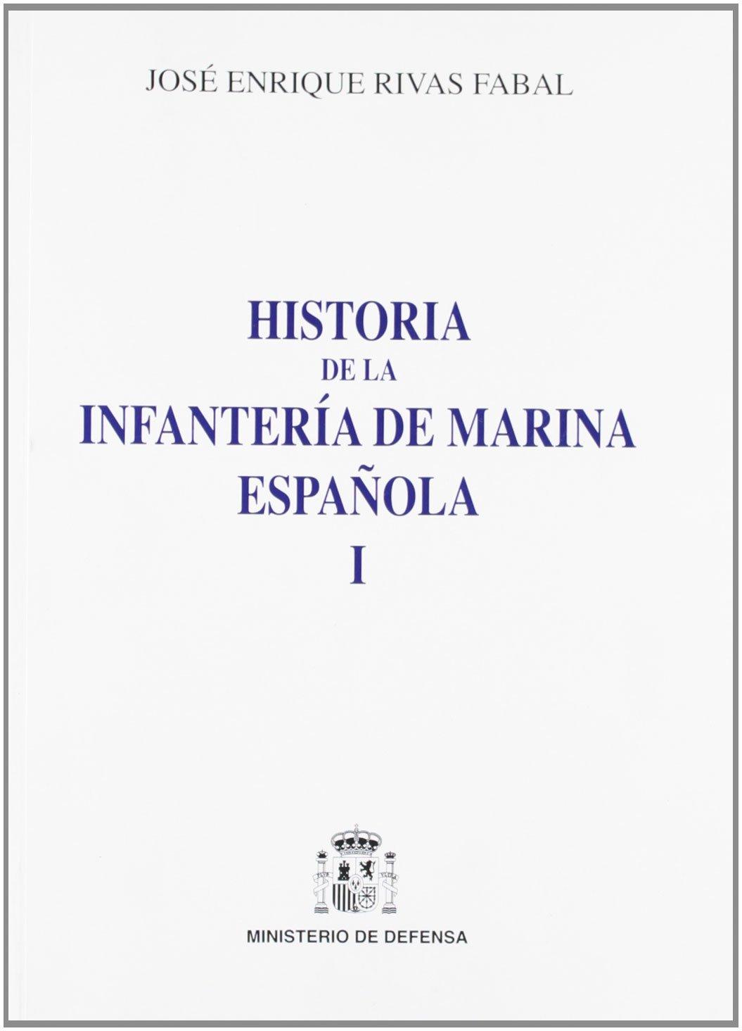 Historia de la infantería de marina española: 2 Hombres, hechos e ideas: Amazon.es: Rivas Fabal, J.E.: Libros
