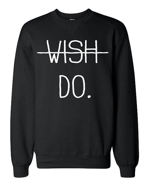 Wish Against Do. Just Do It Sudadera clásica Unisex: Amazon.es: Ropa y accesorios