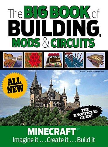 Download The Big Book of Building, Mods & Circuits: Minecraft®™ Imagine It . . . Create It . . . Build It pdf epub