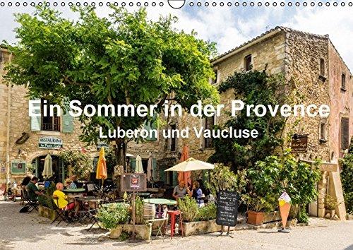Ein Sommer in der Provence: Luberon und VaucluseAT-Version  (Wandkalender 2016 DIN A3 quer): Sommerliche Impressionen aus der Provence (Monatskalender, 14 Seiten ) (CALVENDO Orte)