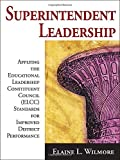 img - for Superintendent Leadership: Applying the Educational Leadership Constituent Council Standards for Improved District Performance book / textbook / text book