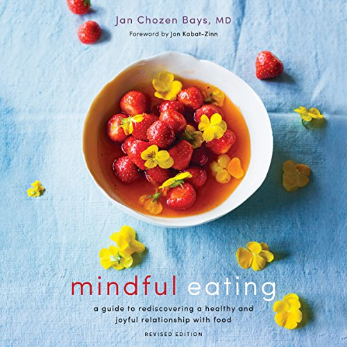 Mindful Eating: A Guide to Rediscovering a Healthy and Joyful Relationship with Food (Revised Edition) Audiobook [Free Download by Trial] thumbnail