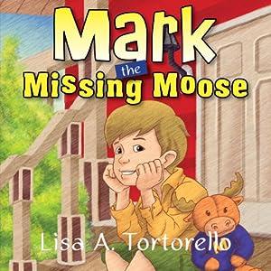 Mark the Missing Moose Audiobook