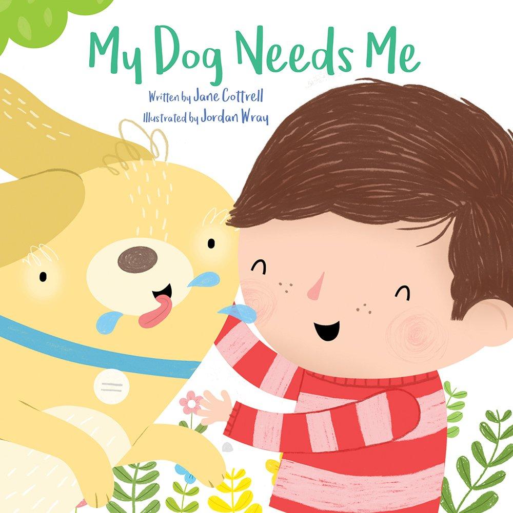 My Dog Needs Me (Pet Needs) pdf