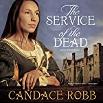 The Service of the Dead: A Kate Clifford Mystery, Book 1 | Candace Robb