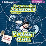 Charlie Joe Jackson's Guide to Planet Girl: Charlie Joe Jackson, Book 5   Tommy Greenwald