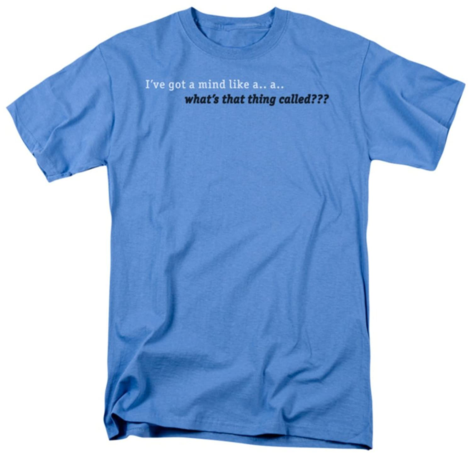I've Got A Mind Like A...A...What's That Thing Called? Funny Saying Adult T-Shirt