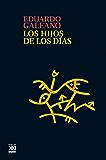 Los hijos de los días (Biblioteca Eduardo Galeano)