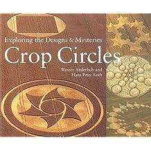 Crop Circles: Exploring the Designs & Mysteries