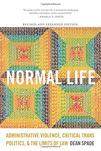 Normal Life: Administrative Violence, Critical Trans Politics, and the Limits of Law [Dean Spade] (Tapa Blanda)