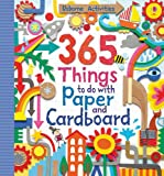 365 Things to Do with Paper and Cardboard (Usborne Activities)