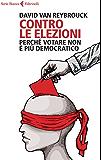 Contro le elezioni: Perché votare non è più democratico