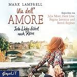 Via dell'Amore: Jede Liebe führt nach Rom | Mark Lamprell