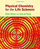 Physical Chemistry for the Life Sciences, Paula, Julio de and Atkins, Peter, 0716786281