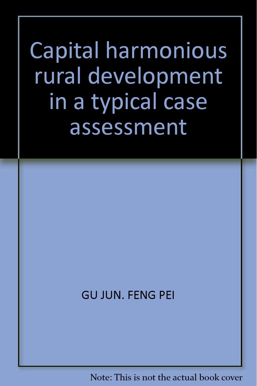 Read Online Capital harmonious rural development in a typical case assessment pdf epub