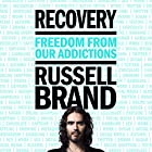 Recovery: Freedom from Our Addictions Hörbuch von Russell Brand Gesprochen von: Russell Brand