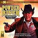 Powder River: Season 10, Vol. 2 Performance by Jerry Robbins Narrated by Jerry Robbins and The Colonial Radio Players