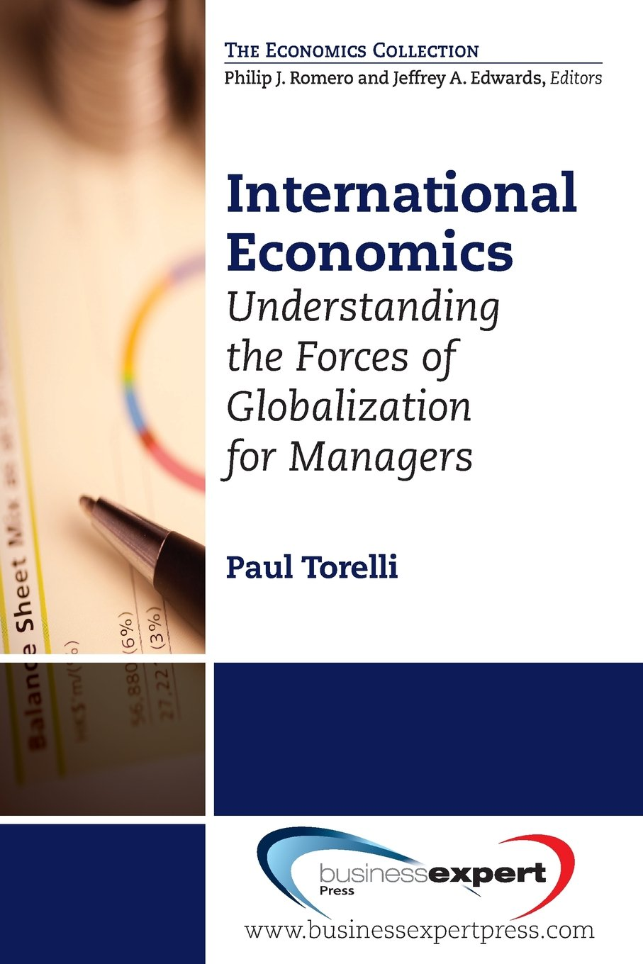 International Economics: Understanding the Forces of Globalization for Managers (Economics Collection)