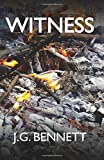 Witness: The Story of a Search (The Collected Works of J.G. Bennett)